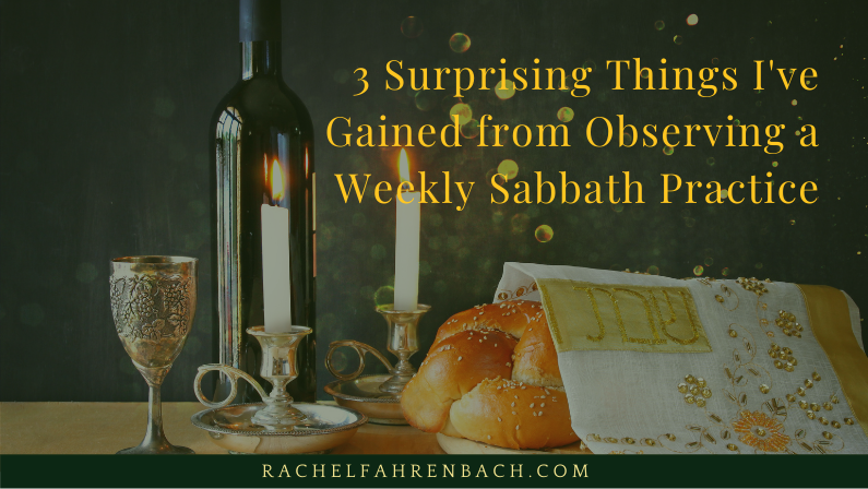 3 Surprising Things I've Gained from Observing a Weekly Sabbath Practice