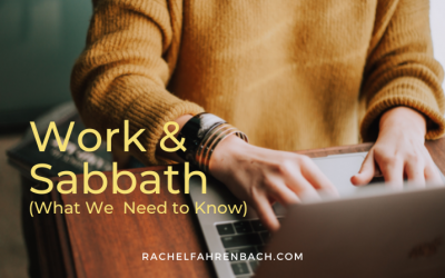Work and Sabbath (What We Need to Know)